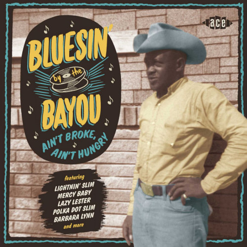 Bluesin' By the Bayou – ain't broke, ain't hungry