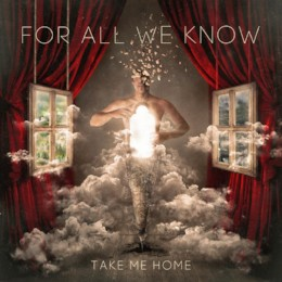 For All We Know – Take Me Home