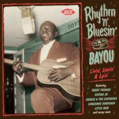 Rhythm & Bluesin' By The Bayou – livin', lovin' & lyin' – v/a