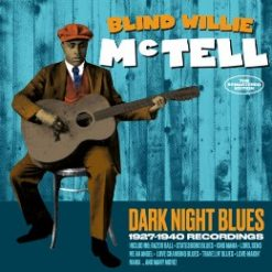 Blind Willie McTell – dark night blues – 1927–1940 recordings 2cd