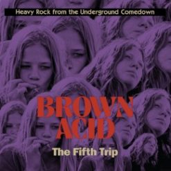 Brown Acid- the fifth trip – v/a