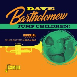 Dave Bartholomew– jump children – imperial singles plus1950 – 1962 2cd