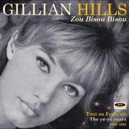 Gillian Hills – zou bisou bisou - tout en Francais: The yé-yé years 1960-1965
