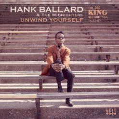 Hank Ballard - unwind yourself: the King Recordings 1964-1967