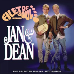 Jan & Dean – filet of soul redux – the rejected master recordings