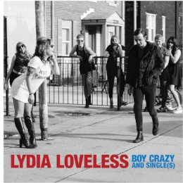 Lydia Loveless – boy crazy & single(s)