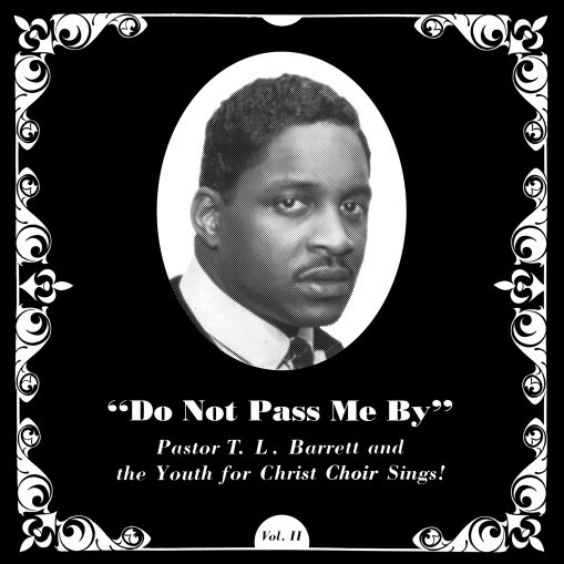 pastor tl barret - do not pass me by