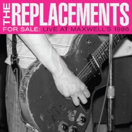 The Replacements – for sale - live at Maxwell's 1986