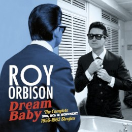 Roy Orbison – dream baby – the complete Sun, RCA & Monument 1956-1962 singles