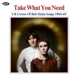 Take What You Need – UK covers of Bob Dylan songs 1964 – 69 – v/a