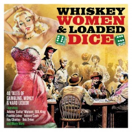 Whiskey, Women & Loaded Dice – v/a