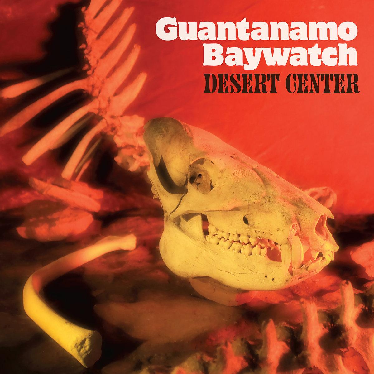 Guantanamo Baywatch – desert center