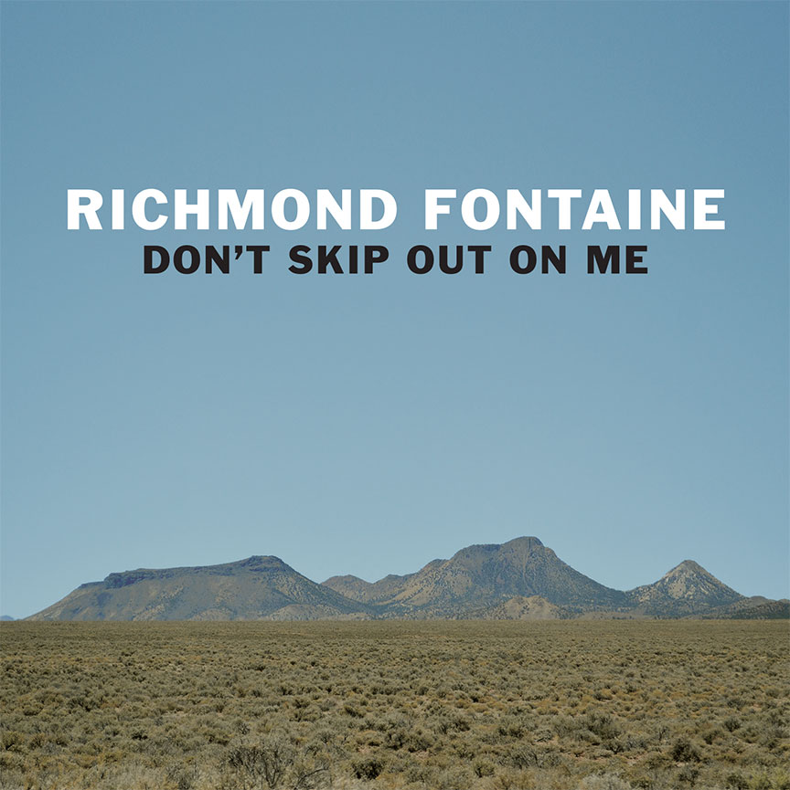 Richmond Fontaine – don't skip out on me