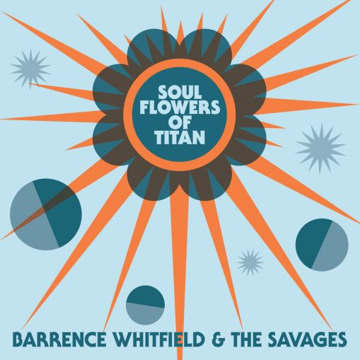 Barrence Whitfield – soul flowers of titan