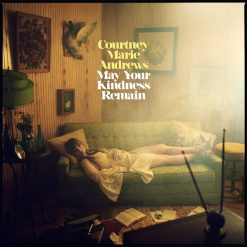 Courtney Marie Andrews – may your kindness remain