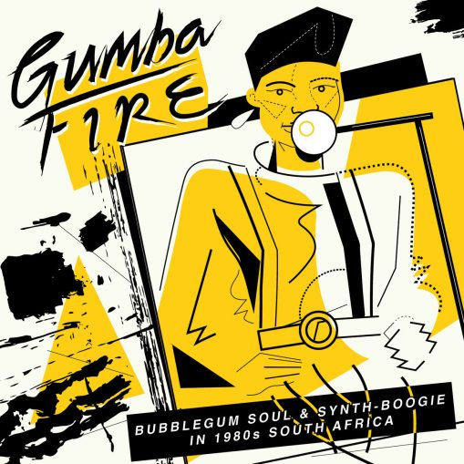 Gumba Fire: Bubblegum Soul & Synth Boogie In 1980s South Africa –v/a