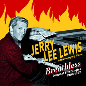 Jerry Lee Lewis – breathless – original Sun singles 1956 – 1962 2cd