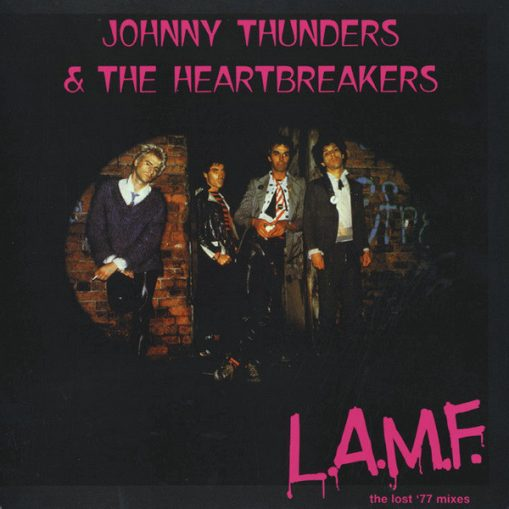 Johnny Thunders & The Heartbreakers – L.A.M.F - the lost '77 mixes