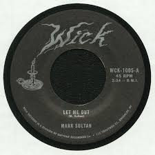 Mark Sultan – let me out 7″