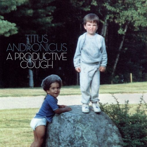 Titus Andronicus – a productive cough
