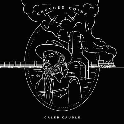 Caleb Caudle – crushed coins