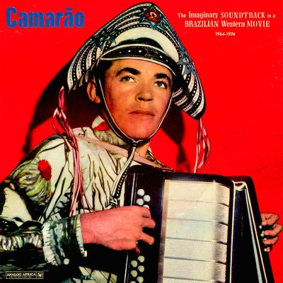 Camarao – the imaginary soundtrack to a Brazilian western movie 1964 - 1974