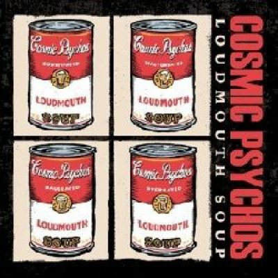 Cosmic Psychos – loudmouth soup