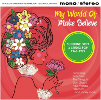 My World of Make Believe – Sunshine, Soft & Studio Pop 1966-1972 - v/a