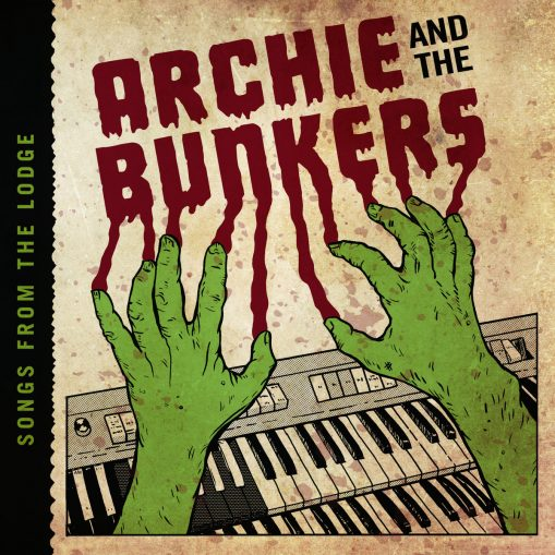 Archie and the Bunkers – songs from the lodge