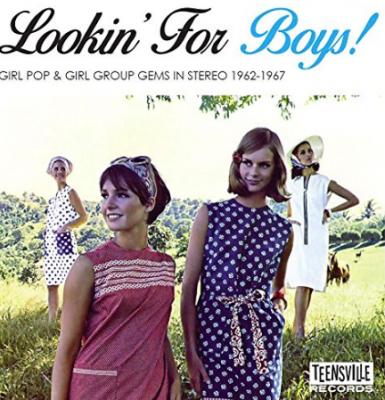 Lookin' For Boys! Girl Pop & Girl Group Gems In Stereo 1962-1967 – v/a