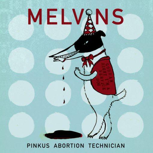 Melvins – pinkus aboortion technician