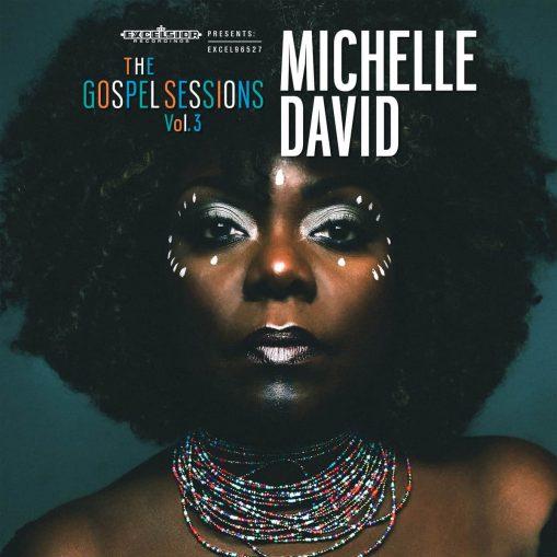 Michelle David - the gospel sessions vol 3