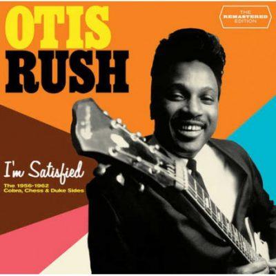 Otis Rush – I'm satisfied - the Cobra, Chess & Duke recordings (1956-1962