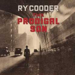 Ry Cooder – prodigal son