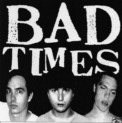 Bad Times – streets of iron