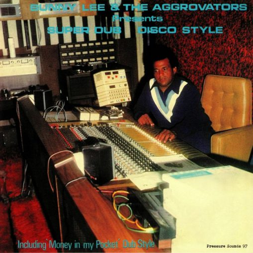 Bunny Lee & The Aggrovators presents Super Dub Disco Style