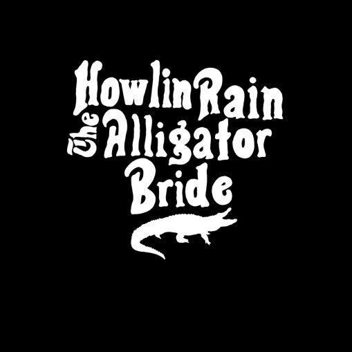 Howlin Rain – the alligator bride