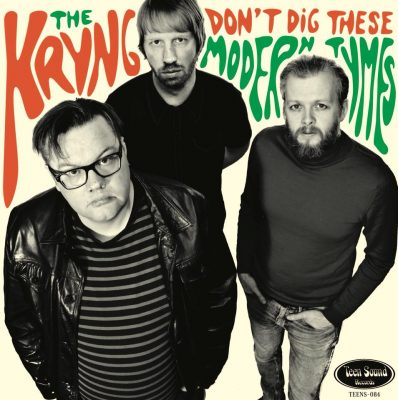 The Kryng - don't dig these modern times