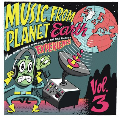Music From Planet Earth Volume 3: Moon Tunes, Signals From Saturn & The Full Martian Experience – v/a ​