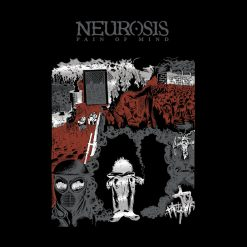 Neurosis – Pain Of Mind