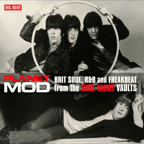 Planet Mod - Brit Soul, R&B And Freakbeat From The Shel Talmy Vaults – v/a