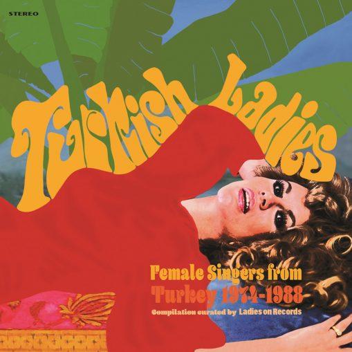 Turkish Ladies – female singers from Turkey 1974 – 1980 - v/a