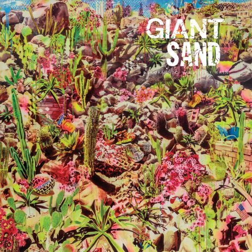 Giant Sand – returns to the valley of rain