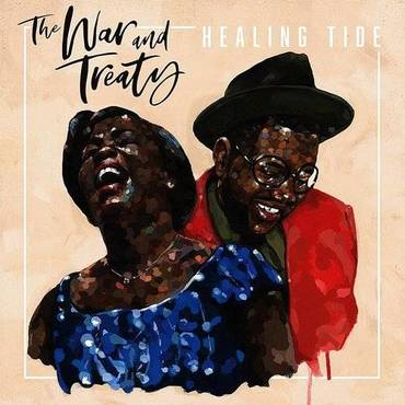 The War and Treaty – healing tide