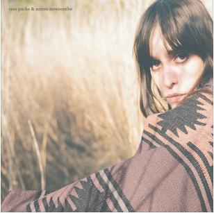 Tess Parks & Anton Newcomb - s/t