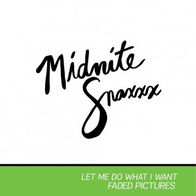 Midnite Snaxxx – let me do what I want 7″