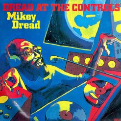 Mikey Dread – dread at the controls