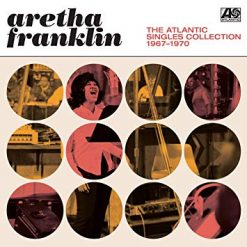 Aretha Franklin – the Atlantic singles collection 1967 – 1970