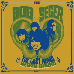 Bob Seger & The Last Heard – heavy music – the complete Cameo recordings 1966 -1967