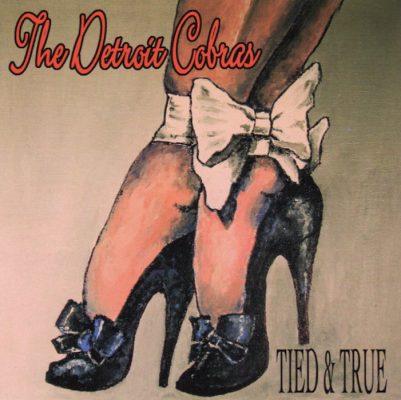 Detroit Cobras – tied & true
